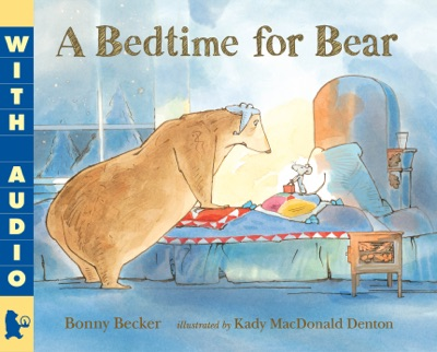 A Bedtime for Bear by Bonny Becker Book Summary, Reviews and E-Book Download