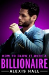 How to Blow It with a Billionaire book summary, reviews and download