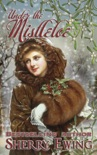 Under the Mistletoe book summary, reviews and downlod