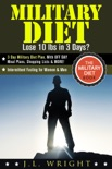 Military Diet: Lose 10 lbs in 3 Days? 3 Day Military Diet Plan, With Off Day Meal Plans, Shopping Lists & More! book summary, reviews and download