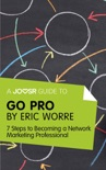 A Joosr Guide to... Go Pro by Eric Worre book summary, reviews and downlod
