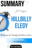 J.D. Vance's Hillbilly Elegy A Memoir of a Family and Culture In Crisis Summary book summary, reviews and downlod