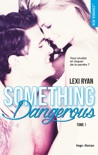 Reckless & Real Something dangerous - tome 1 book summary, reviews and downlod