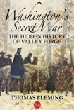 Washington's Secret War: The Hidden History of Valley Forge book summary, reviews and downlod