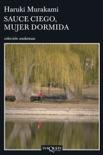 Sauce ciego, mujer dormida book summary, reviews and downlod