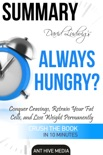 David Ludwig's Always Hungry? Conquer Cravings, Retrain Your Fat Cells, and Lose Weight Permanently Summary book summary, reviews and downlod