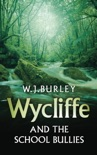 Wycliffe and the School Bullies book summary, reviews and downlod