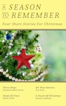 A Season To Remember: Four Short Stories For Christmas book summary, reviews and download
