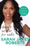 Don't Settle for Safe book summary, reviews and downlod
