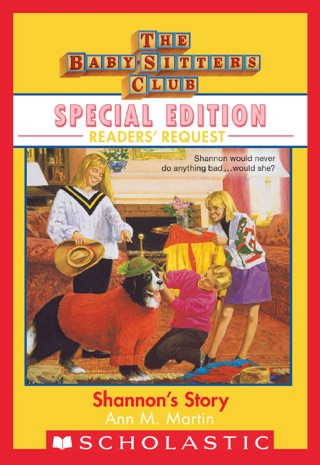 Shannon's Story (Baby-Sitters Club Special Edition: Readers' Requests by Scholastic Inc. book summary, reviews and downlod
