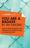 A Joosr Guide to... You Are a Badass by Jen Sincero book summary, reviews and downlod