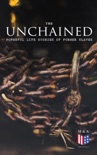 The Unchained: Powerful Life Stories of Former Slaves book summary, reviews and downlod