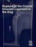 Rupture of the Cranial Cruciate Ligament in the Dog book summary, reviews and download