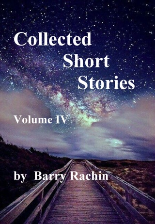 Collected Short Stories: Volume IV by Barry Rachin E-Book Download
