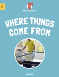 Where Things Come From book summary, reviews and download