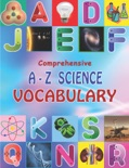 Comprehensive A - Z Science Vocabulary book summary, reviews and downlod