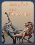 Amazing Facts About Dinosaurs book summary, reviews and downlod