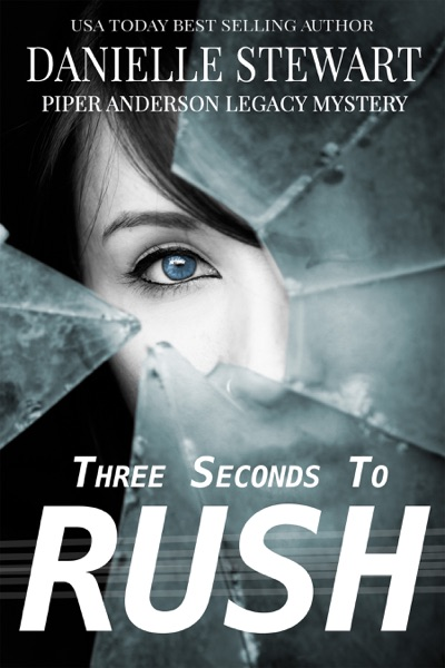 Three Seconds to Rush by Danielle Stewart Book Summary, Reviews and E-Book Download