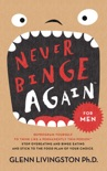Never Binge Again(tm): Reprogram Yourself to Think Like a Permanently Thin Person. Stop Overeating and Binge Eating and Stick to the Food Plan of Your Choice! book summary, reviews and download