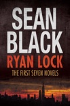 Ryan Lock: The First Seven Novels book summary, reviews and downlod