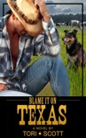 Blame it on Texas book summary, reviews and download