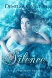 Silence: Little Mermaid Retold book summary, reviews and downlod