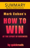 How to Win at the Sport of Business by Mark Cuban -- Summary and Analysis book summary, reviews and downlod