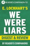 We Were Liars: A Digest of E. Lockhart's Novel Digest & Review book summary, reviews and downlod