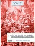 L'Histoire des hommes - L'inégalité, l'esclavage et la guerre book summary, reviews and download