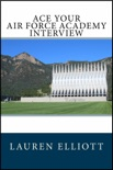 Ace Your Air Force Academy Interview book summary, reviews and downlod