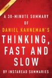 Thinking, Fast and Slow by Daniel Kahneman - A 30-minute Summary book summary, reviews and downlod