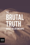 The Brutal Truth About Relationships book summary, reviews and download