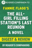 The All-Girl Filling Station's Last Reunion: A Novel By Fannie Flagg I Digest & Review book summary, reviews and downlod