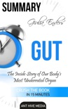Giulia Enders' Gut: The Inside Story of Our Body's Most Underrated Organ Summary book summary, reviews and downlod