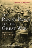 The Rocky Road to the Great War book summary, reviews and downlod