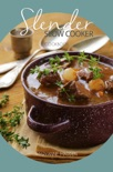 Slender Slow Cooker Cookbook book summary, reviews and download