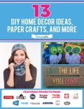 13 DIY Home Decor Ideas, Paper Crafts, and More book summary, reviews and download