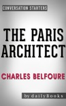 The Paris Architect: A Novel by Charles Belfoure Conversation Starters book summary, reviews and downlod
