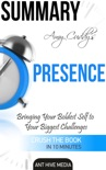 Amy Cuddy's Presence: Bringing Your Boldest Self to Your Biggest Challenges Summary book summary, reviews and downlod