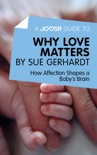 A Joosr Guide to… Why Love Matters by Sue Gerhardt book summary, reviews and downlod