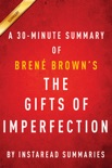The Gifts of Imperfection by Brene Brown A 30-minute Summary book summary, reviews and downlod