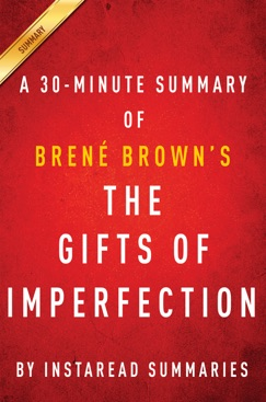 The Gifts of Imperfection by Brene Brown A 30-minute Summary E-Book Download