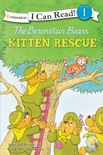 The Berenstain Bears' Kitten Rescue book summary, reviews and download