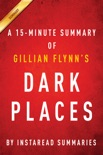 A 15-minute Summary of Dark Places by Gillian Flynn book summary, reviews and downlod
