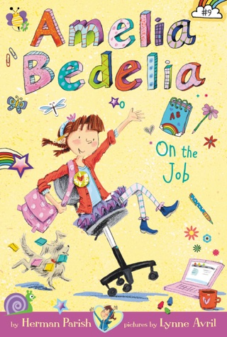 Amelia Bedelia Chapter Book #9: Amelia Bedelia on the Job by HARPERCOLLINS PUBLISHERS   book summary, reviews and downlod