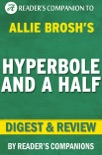 Hyperbole and a Half: By Allie Brosh Digest & Review: Unfortunate Situations, Flawed Coping Mechanisms, Mayhem, and Other Things That Happened book summary, reviews and downlod