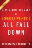 All Fall Down by Jennifer Weiner - A 15-minute Instaread Summary book summary, reviews and downlod