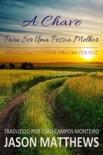A Chave Para Ser Uma Pessoa Melhor - Desenvolvimento Pessoal Para Uma Vida Feliz book summary, reviews and downlod