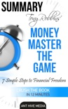 Tony Robbins' Money Master the Game: 7 Simple Steps to Financial Freedom Summary book summary, reviews and downlod