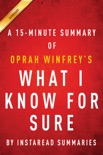 What I Know For Sure by Oprah Winfrey - A 15-minute Summary book summary, reviews and downlod